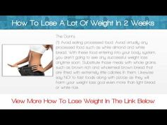 How To Lose A Lot Of Weight In 2 Weeks
