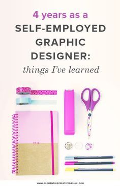 Things I've learned after 4 years as a self-employed graphic designer || By Clementine Creative