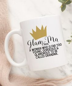 Look what I found on 'Glam-Ma' Definition Mug by Hey Shabby Me Call Grandma, Cup Decorating, Perfect For Me, Ceramic Mugs, Mom Humor, Quotable Quotes, Christmas Projects, Coffee Break, Mugs
