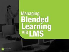 Managing Blended Learning Via LMS