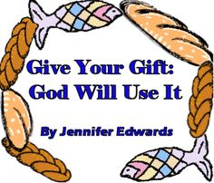 Give Your Gift: God Will Use It - The Story of Five Loaves of Bread and Two Fish by Jennifer Leigh Edwards Bible Story Crafts, Bible Crafts For Kids, Preschool Bible, Bible Lessons For Kids, Preschool Lessons, Bible Stories, Stories For Kids, Fish Activities, Bible Activities