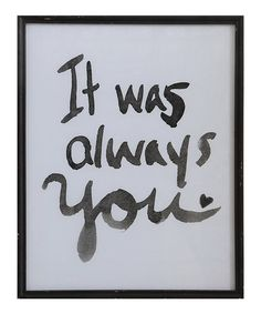 Love this 'It Was Always You' Wall Sign on #zulily! #zulilyfinds