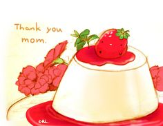 THANK YOU MOTHER! A PUDDING FOR YA!