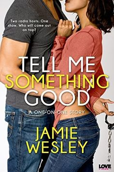 Tell Me Something Good (Entangled Lovestruck) by Jamie Wesley, http://smile.amazon.com/dp/B00LZNJRYG/ref=cm_sw_r_pi_dp_hkr6tb12EG2WN