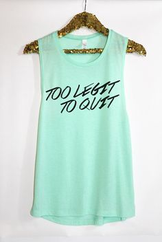 Too Legit To Quit Tank Top. Woman's Muscle by HelloFabulousApparel, $22.99