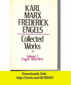 Collected Works of Karl Marx and Friedrich Engels, 1838-42, Vol. 2 The Early Writings of Engels, Including Poems and Correspondence (9780717804139) Karl Marx, Friedrich Engels , ISBN-10: 0717804135  , ISBN-13: 978-0717804139 ,  , tutorials , pdf , ebook , torrent , downloads , rapidshare , filesonic , hotfile , megaupload , fileserve
