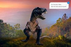 National Geographic Creates The World's First T-Rex Chatbot - http://www.psfk.com/2016/07/national-geographic-creates-the-worlds-first-t-rex-chatbot.html