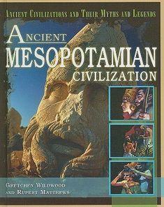 Ancient Mesopotamian Civilization by Gretchen Wildwood Ancient Mesopotamia, Ancient Civilizations, Epic Of Gilgamesh, Books, Libros, Book, Book Illustrations, Libri