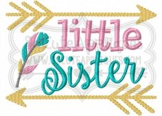 Little Sister feather arrows 4x4 5x7 6x10 Kimberly 1 font by Embroitique and Little Mister Monogram Font Set