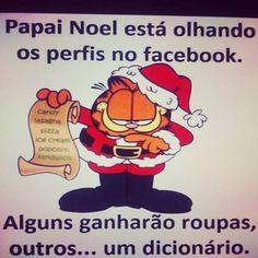 """""""Papai Noel está olhando os perfis do FB. Alguns ganharão roupas, outros.. um dicionário"""""""
