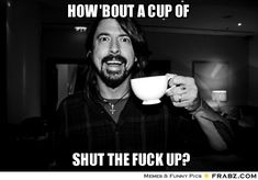 The 18 Funniest Dave Grohl Memes of All Time More