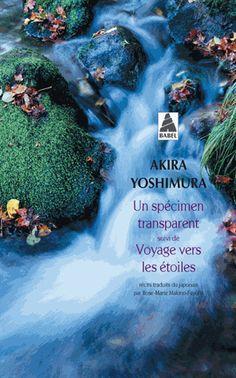 Akira yoshimura Un spécimen transparent suivi de voyage sous les étoiles