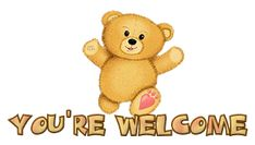 You're Welcome - TeddyBearRunning Welcome Quotes, Welcome Images, You're Welcome, Welcome To The Group, Team Quotes Teamwork, Get Well Soon Messages, Photo Playing Cards, Birthday Wishes Cake, Smiley Emoji
