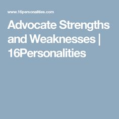 Advocate Strengths and Weaknesses    | 16Personalities