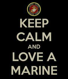 KEEP CALM AND LOVE A MARINE