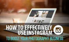 How to Effectively Use #Instagram to Boost Your Photography Business