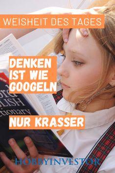 Denken ist wie googeln, nur krasser ... es ist was dran 😂  #spruch #zitat #zitate #lustig #humor #witz #lachen #sprüche #fun #spass #lol #comedy
