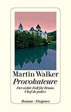 Provokateure: Der siebte Fall für Bruno, Chef de police: Amazon.de: Martin Walker: Bücher
