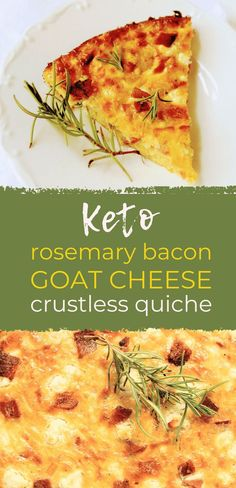 Finding the right combo of ingredients for a delicious quiche is so satisfying! I'm so happy to share with you the awesome combo in this crustless Keto Rosemary Bacon Goat Cheese Quiche! Keen for Keto   keto crustless quiche   low carb breakfast Low Carb Quiche, Keto Quiche, Quiche Crustless, Goat Cheese Recipes, Quiche Recipes, Quiche Ideas, Low Carb Breakfast, Breakfast Recipes, Breakfast Ideas