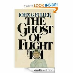 The Ghost of Flight 401 by John G. Fuller. $8.13. Publisher: BookBaby; 1 edition (February 13, 2013)
