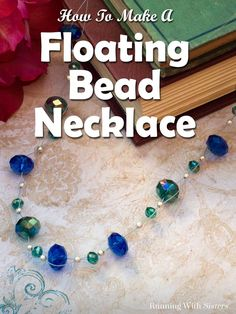 Floating Bead Necklace - learn to make this easy, double-strand illusion necklace with this step by jewelry tutorial. Includes link to a video showing how to weave bead stringing wire in and out of faceted crystal beads and how to finish the ends with a clasp. Fun DIY jewelry project that makes a great gift!