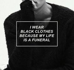 Most of people have funeral not life.  But why? Why we can't live in a diffrent way?