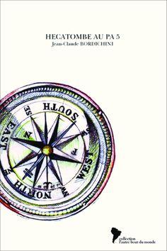"""HECATOMBE AU PA 5 de Jean-Claude BORDICHINI  """"Hécatombe"""" est une pièce de théâtre en deux actes qui a pour toile de fond historique la guerre d'Indochine et propose une réflexion - menée par l'auteur, ancien parachutiste du 6ème RPIma - sur le désordre géo-politique et la décomposition de la société française initiée dans les années cinquante. (...)"""