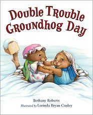 Children's Picture Book: Groundhog Day, by Bethany Roberts, illustrated by Lorinda Bryan Cauley, published by Henry Holt and Co. Which groundhog twin will get to forecast the weather this year? A romping tale of sibling rivalry- and teamwork. #GroundhogDay #Books #Kids