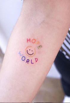 Hope World Tattoo #ink #tattoo #tatuaje Mini Tattoos, Dainty Tattoos, Dream Tattoos, Pretty Tattoos, Body Art Tattoos, Small Tattoos, Fake Tattoos, Kpop Tattoos, Army Tattoos
