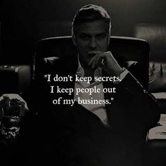 Best Positive Quotes : QUOTATION - Image : As the quote says - Description I don't keep secrets I keep people out of my business. Strong Quotes, Wise Quotes, Mood Quotes, Positive Quotes, Motivational Quotes, Inspirational Quotes, Gangster Quotes, Joker Quotes, Badass Quotes