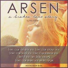 Arsen by Mia Asher---this book devastated me...it is INTENSE!