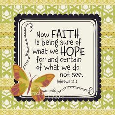 biblequote365: Faith in ActionHebrews 11:1 (NIV) - Now faith is confidence