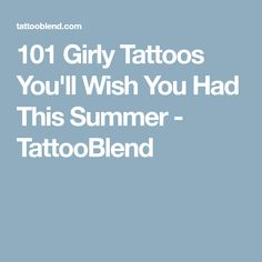 101 Girly Tattoos You'll Wish You Had This Summer - TattooBlend