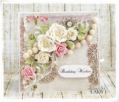 Scrap Art by Lady E: Lemoncraft House Of Roses on Birthday Card