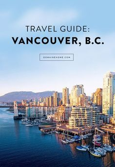 50 Most Beautiful Cities in the U. Will Take Your Breath Away The Locals-Only Guide to Vancouver, B.The Locals-Only Guide to Vancouver, B. Oh The Places You'll Go, Places To Travel, Travel Destinations, Places To Visit, British Columbia, Quebec, Banff, Rocky Mountains, Vancouver Travel