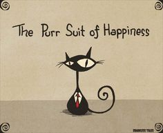 The Purr Suit of Happiness
