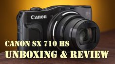Canon SX 710 HS Brand New Camera Unboxing And Review