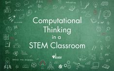 Computational Thinking in a STEM classroom