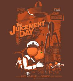 Juicement Day by ouno for a retor shirt