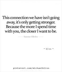 ~the connection has never gone away for me. I can try and push it down inside but it always erupts because there is no denying how strong it truly is.