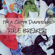 Stephanie shares SEVEN cloth diapering rules she breaks on a regular basis. #clothdiapers