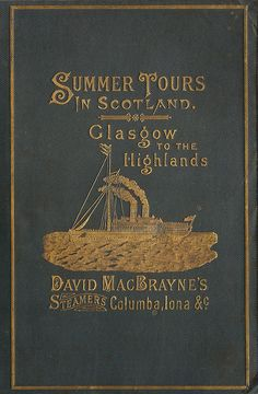 """Summer tours in Scotland - Glasgow to the Highlands"" - booklet cover by Macbrayne's, 1888"