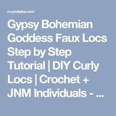 Gypsy Bohemian Goddess Faux Locs Step by Step Tutorial | DIY Curly Locs | Crochet + JNM Individuals - YouTube