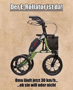 The E-Rollator.jpg - - The E-Rollator.jpg – The E-Rollator. Funny Pins, Funny Memes, Jokes, Funny Lyrics, E Scooter, Life Pictures, Free Games, Funny Cute, More Fun