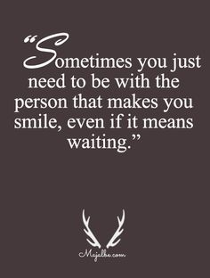 Make It Worth The Wait Love Quotes