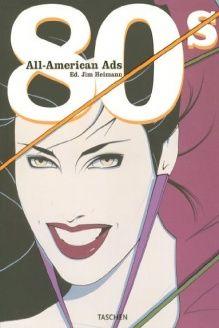 All American Ads of the 80's (Midi S.) , 978-3822838334, Steven Heller, Taschen
