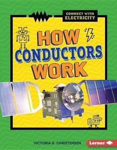 How Conductors Work by Victoria G. Did you know that trees, buildings, and even people can act as conductors for electricity? Learn about how electricity travels through conductors and what makes a good insulator. Simple Circuit, Leveled Books, Science Curriculum, Stem Science, Fiction And Nonfiction, Reading Levels, Children's Literature, Conductors, Student Learning