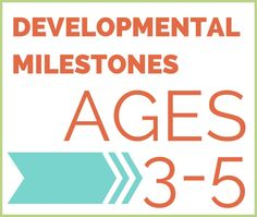 DEVELOPMENTAL MILESTONES for children ages 3-5 compiled by pediatric occupational and physical therapists.  What you can expect and how to promote development in children!