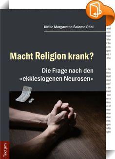 """Macht Religion krank?    :  Schon lange stellt vor allem die Psychologie die Frage, ob Religion bzw. Religiosität als Ausdruck von Krankheit verstanden werden kann. Denn zweifellos werden viele psychische Krankheiten durch den dominanten und einengenden Einfluss des Glaubens und der Kirche verursacht. Man spricht in diesem Zusammenhang von """"Gottesvergiftung"""", von """"ekklesiogener Neurose"""" oder """"toxischem Glauben"""". Kann und darf man aber wirklich von Religion als Krankheit sprechen? Und w..."""