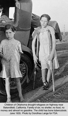 Dust Bowl migrants  One child has bone tuberculosis.  Doubt that she is getting much medical attention. Tragic.